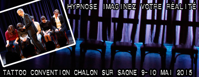 Hypnose - Convention Tattoo - Tatouage Chalon - Sectacle 2015